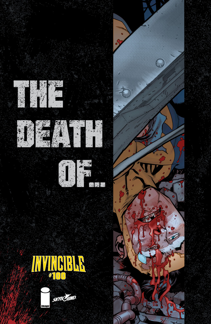 UPDATE: INVINCIBLE #100: The Death of…