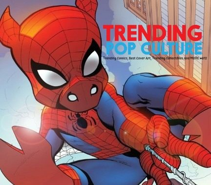 Trending Comics, Best Cover Art, Trending Collectibles And MORE #612