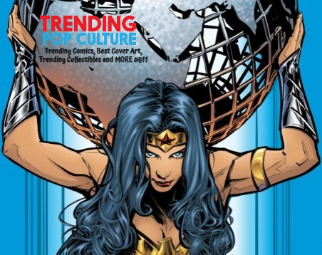 Trending Comics, Best Cover Art, Trending Collectibles And MORE #611
