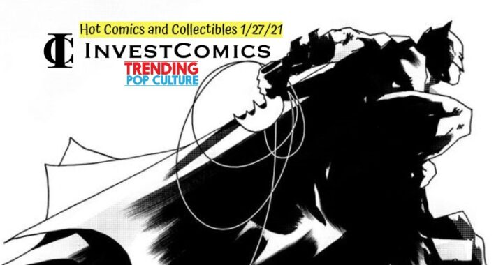Hot Comics and Collectibles 1/27/21