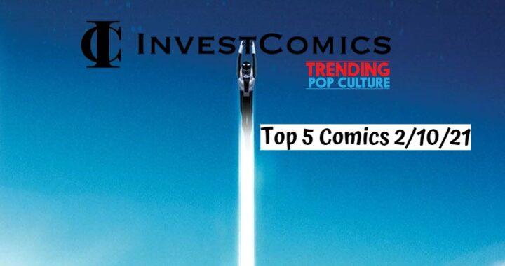 Top 5 Comics 2/10/21