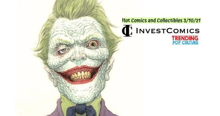 Hot Comics and Collectibles 3/10/21
