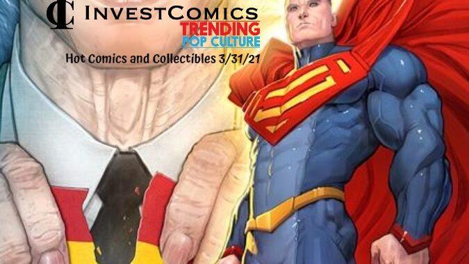 Hot Comics and Collectibles 3/31/21
