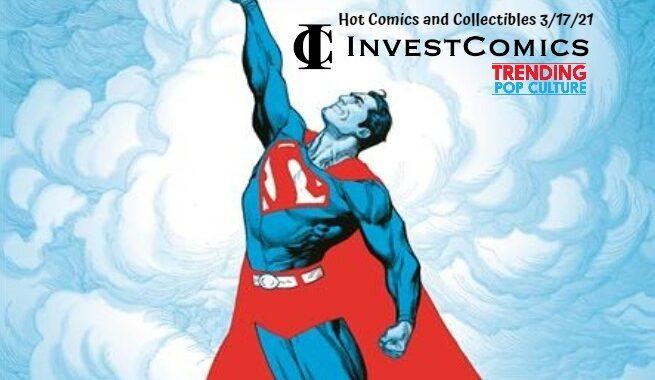 Hot Comics and Collectibles 3/17/21