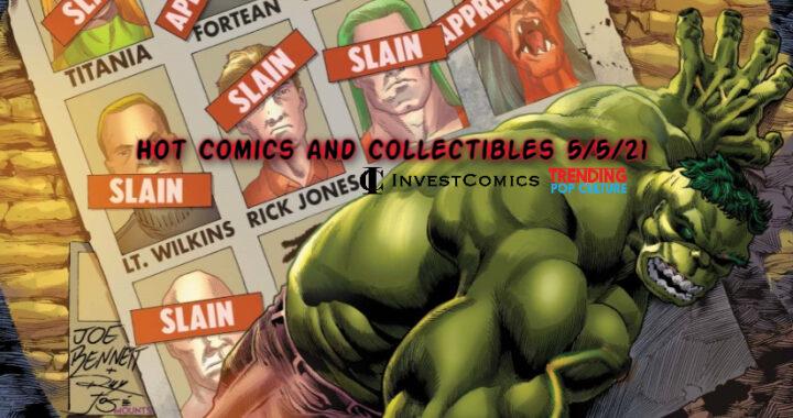 Hot Comics and Collectibles 5/5/21