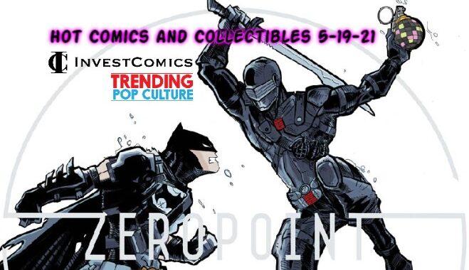 Hot Comics and Collectibles 5-19-21