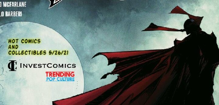 Hot Comics and Collectibles 5/26/21