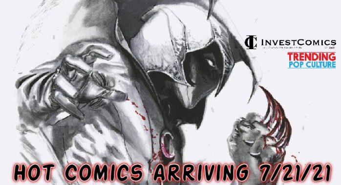Hot Comics arriving 7/21/21