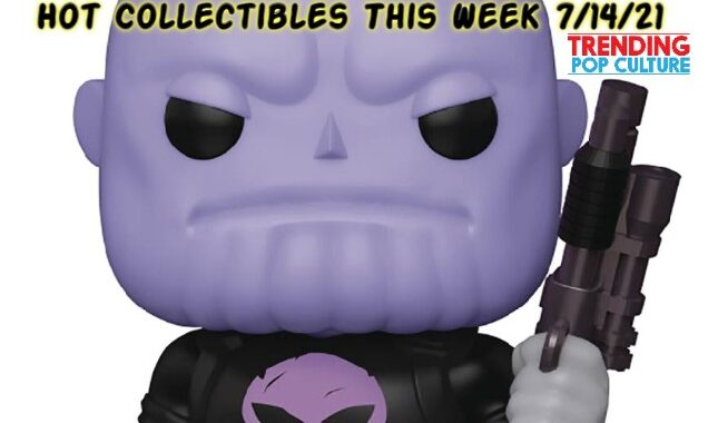Hot Collectibles This Week 7/14/21