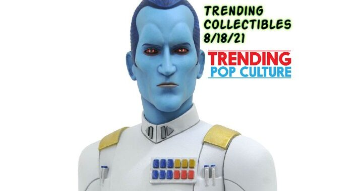 Trending Collectibles 8/18/21